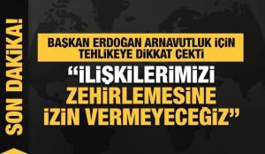Başkan Erdoğan'dan FETÖ uyarısı: Arnavutluk ile ilişkileri zehirlemesine izin vermeyeceğiz