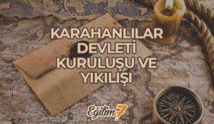 Karahanlılar   Karahanlı Devleti Kuruluşu – Yıkılışı – Hükümdarları (840 – 1212)