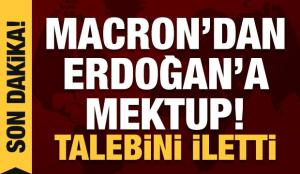 Macron'dan Erdoğan'a mektup! Talebini resmen iletti