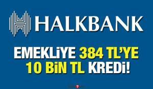 HalkBank 384 TL taksit ile 10 bin TL kredi! Emekli İhtiyaç Kredisi Başvurusu nasıl şartları…