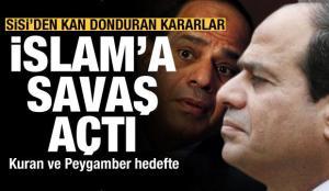 İslam'a savaş açtı! Sisi'den kan donduran kararlar