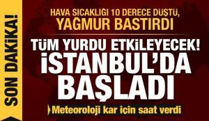 Son dakika: Meteoroloji'den kar uyarısı! İstanbul'da hava sıcaklığı düştü, şiddetli yağmur