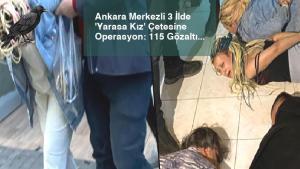 Ankara Merkezli 3 İlde 'Yarasa Kız' Çetesine Operasyon: 115 Gözaltı