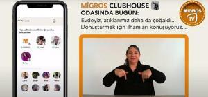Migros'tan dünyada bir ilk: Artık Clubhouse'u işitme engelliler de takip edebilecek