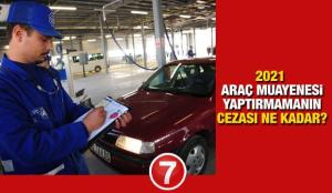 Muayenesiz araç kullanmanın cezası ne kadar? 2021 TÜVTÜRK araç muayene ücreti tablosu!