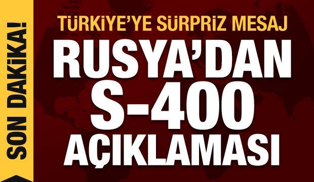 Rusya'dan son dakika S-400 açıklaması! Türkiye'ye sürpriz mesaj
