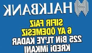 Halkbank 6 ay ödemesiz sıfır faiz ile 225 bin TL'ye kadar kredi veriyor!