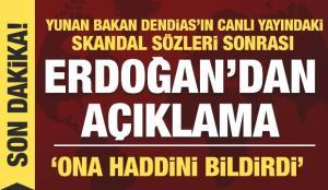Son dakika: Erdoğan 'Ona haddini bildirdi' diyerek Yunanistan bakanını yerden yere vurdu