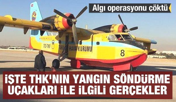 İşte THK'nın yangın söndürme uçakları ile ilgili gerçekler! Algı operasyonu çöktü