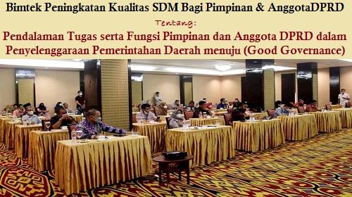 Bimtek Peningkatan Kualitas SDM Bagi Pimpinan dan Anggota DPRD