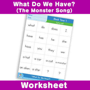 What Do We Have? (The Monster Song) Worksheet - Block Time 1