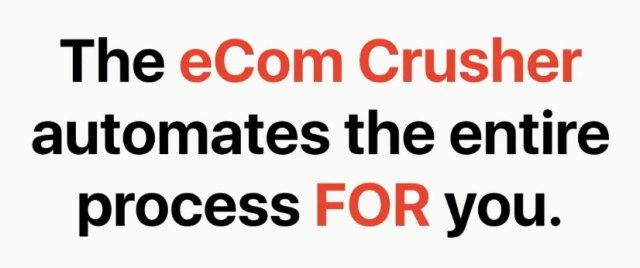 eCom Crusher Automates the entire tasks eCom Crusher Review