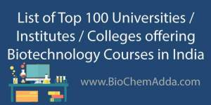 Top 100 Biotech Colleges in India | BioChem Adda | Top Biotechnology University in India