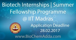 Biotech Internships | Summer Fellowship Programme @ IIT Madras: Candidates pursuing Third Year of B.E. / B.Tech. / B.Sc. (Engg) / Int. M.E. / M.Tech. / MSc