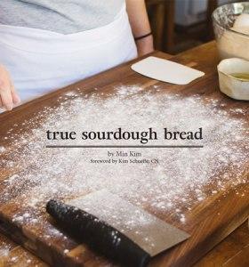 True Sourdough Bread by Min Kim