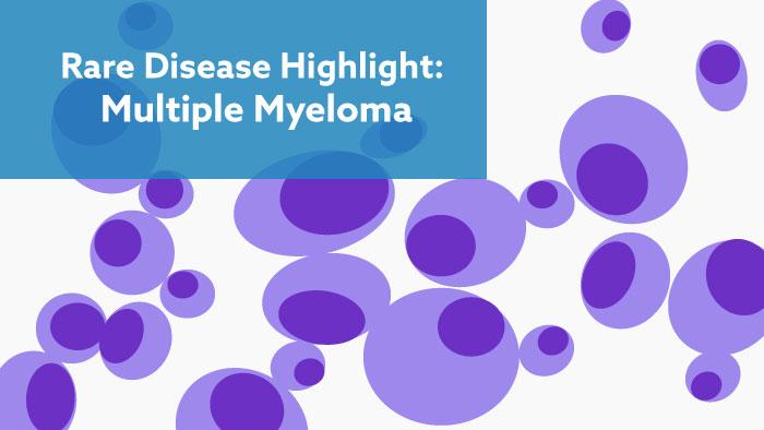 Rare Disease Highlight: Multiple Myeloma - BioPharma Global - Rare Disease Highlight