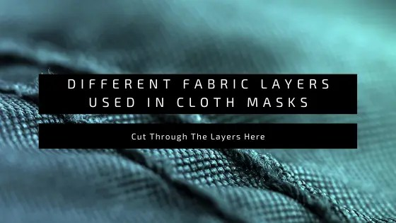 Different Fabric Layers Used in Cloth Masks