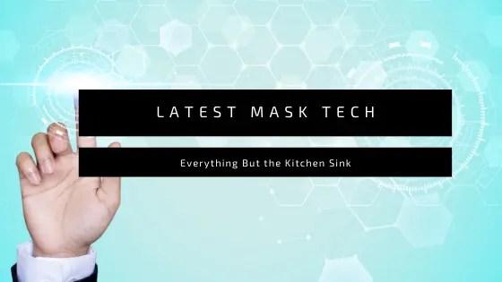 Latest Mask Techs