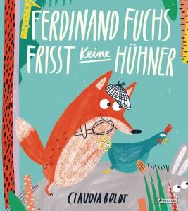 Ferdinand Fuchs frisst keine Huehner von Claudia Boldt