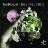 """Menagerie - """"They Shall Inherit"""""""