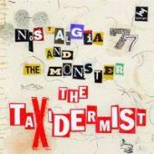 """Nostalgia 77 - """"The Taxidermist"""""""