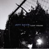 "Jeff Davis - ""Leaf House"""