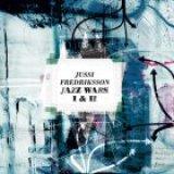 "Jussi Fredriksson - ""Jazz Wars I & II"""