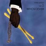 "Chris Massey - ""Whosoever"""