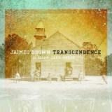 "Jaimeo Brown - ""Transcendence"""