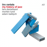 "Iiro Rantala - ""My History In Jazz"""