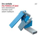 """Iiro Rantala - """"My History In Jazz"""""""