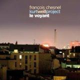 """François Chesnel - """"Kurt Weill Project Le Voyant"""""""