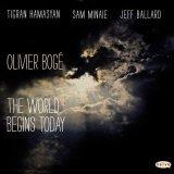 """Olivier Boge - """"The World Begins Today"""""""
