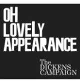 """The Dickens Campaign - """"Oh Lovely Appearance"""""""