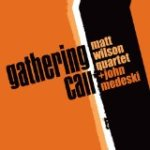"Matt Wilson - ""Gathering Call"""