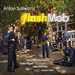 "Anton Schwartz - ""Flash Mob"""