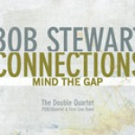 "Bob Stewart - ""Connections- Mind the Gap"""