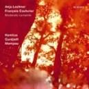 "Anja Lechner, Francois Couturier - ""Moderato Cantabile"""