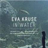 """Eva Kruse - """"In Water"""""""