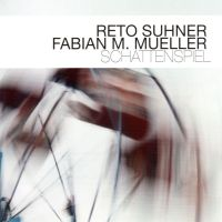 "Reto Suhner, Fabian Mueller - ""Schattenspiel"""