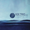 "Koi Trio - ""Light Blue"""