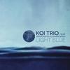 """Koi Trio - """"Light Blue"""""""