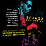 """SFJazz Collective - """"The Music of Joe Henderson"""""""