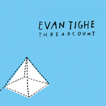 "Evan Tighe - ""Threadcount"""
