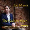 "Joe Manis - ""The Golden Mean"""