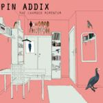"Pin Addix - ""The Chamber Momentum"""