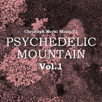 "Christoph Merki - ""Psychedelic Mountain Vol1"""