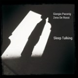 "Giorgio Pacorig Zeno De Rossi - ""Sleep Talking"""