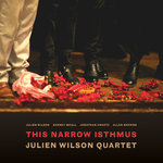 "Julien Wilson - ""This Narrow Isthmus"""