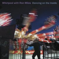 "Whirlpool Ron Miles - ""Dancing on the Inside"""